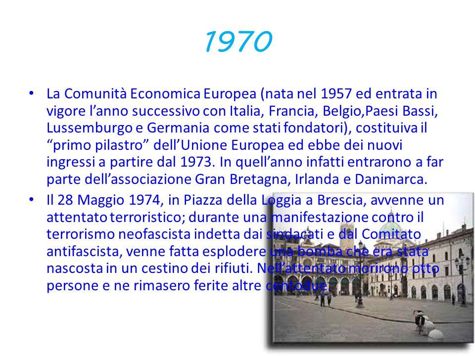 1970 La Comunità Economica Europea (nata nel 1957 ed entrata in vigore lanno successivo con Italia, Francia, Belgio,Paesi Bassi, Lussemburgo e Germania come stati fondatori), costituiva il primo pilastro dellUnione Europea ed ebbe dei nuovi ingressi a partire dal 1973.