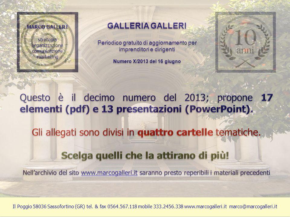 MARCO GALLERI strategia organizzazione comunicazione marketing MARCO GALLERI strategia organizzazione comunicazione marketing Il Poggio 58036 Sassofortino (GR) tel.