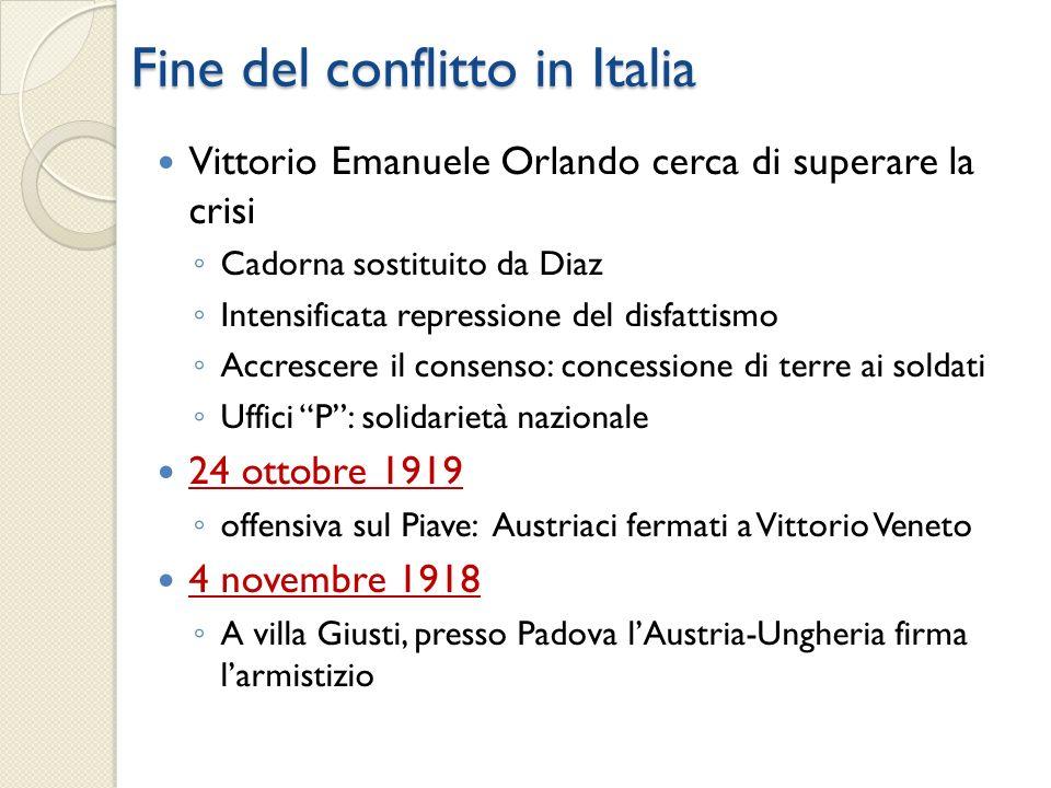 Vittorio Emanuele Orlando cerca di superare la crisi Cadorna sostituito da Diaz Intensificata repressione del disfattismo Accrescere il consenso: conc
