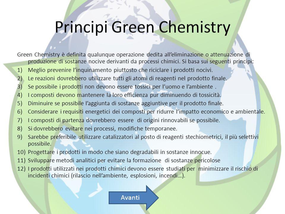 Le aree della Green Chemistry Oltre ai 12 principi la OCSE (Organizzazione Internazionale per la Cooperazione e lo Sviluppo Economico) ha prodotto in un convegno tenuto a Venezia nellottobre ottobre del 1998 (approvata a Parigi nel 1999) un testo nel quale sono racchiuse le 7 aree di sviluppo per la Green Chemistry: 1)Uso di materie prime rinnovabili o riciclate.Uso di materie prime rinnovabili o riciclate.