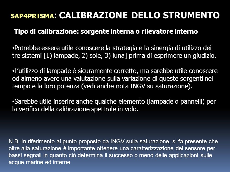 SAP4PRISMA : CALIBRAZIONE DELLO STRUMENTO Tipo di calibrazione: sorgente interna o rilevatore interno Potrebbe essere utile conoscere la strategia e l
