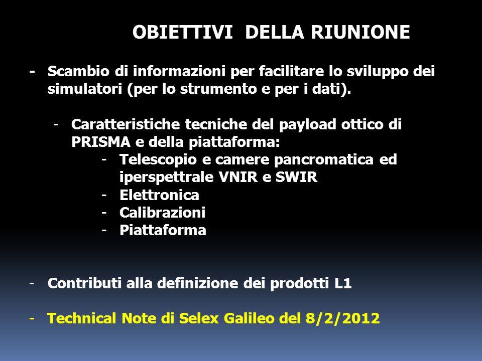 -Scambio di informazioni per facilitare lo sviluppo dei simulatori (per lo strumento e per i dati). -Caratteristiche tecniche del payload ottico di PR