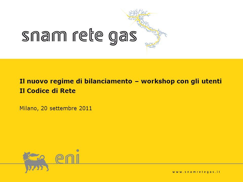Il nuovo regime di bilanciamento – workshop con gli utenti Il Codice di Rete Milano, 20 settembre 2011