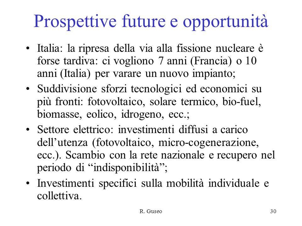 R. Guseo30 Prospettive future e opportunità Italia: la ripresa della via alla fissione nucleare è forse tardiva: ci vogliono 7 anni (Francia) o 10 ann