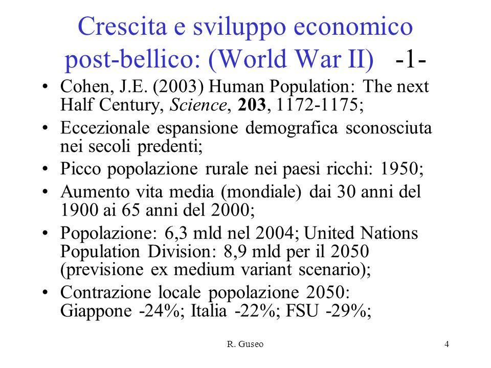 R. Guseo4 Crescita e sviluppo economico post-bellico: (World War II) -1- Cohen, J.E. (2003) Human Population: The next Half Century, Science, 203, 117
