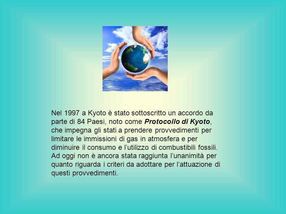Nel 1997 a Kyoto è stato sottoscritto un accordo da parte di 84 Paesi, noto come Protocollo di Kyoto, che impegna gli stati a prendere provvedimenti p
