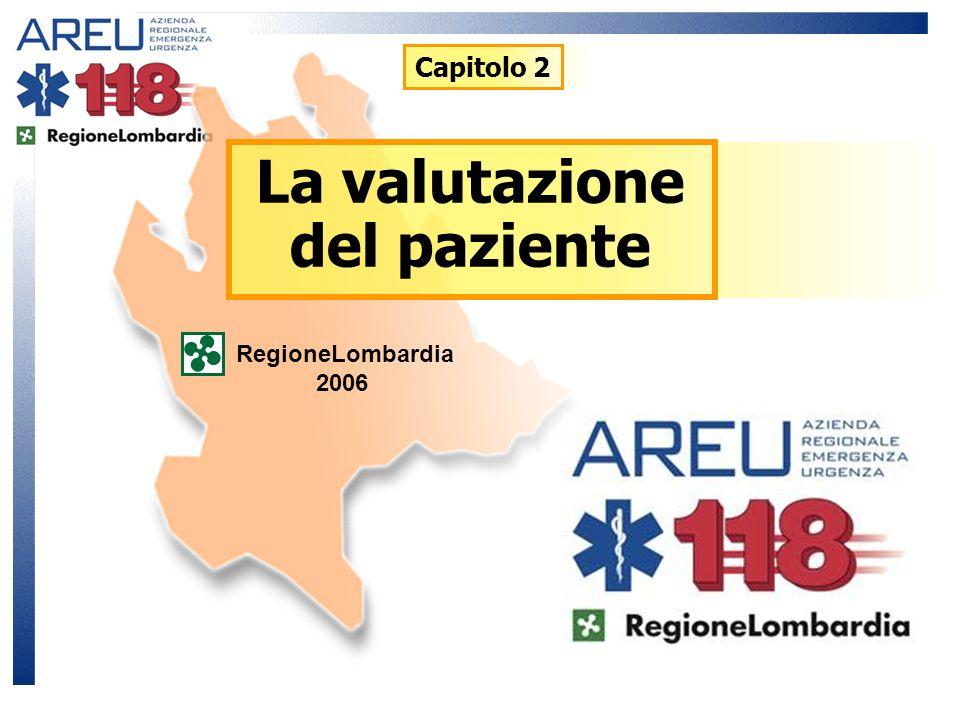 La valutazione del paziente RegioneLombardia 2006 Capitolo 2