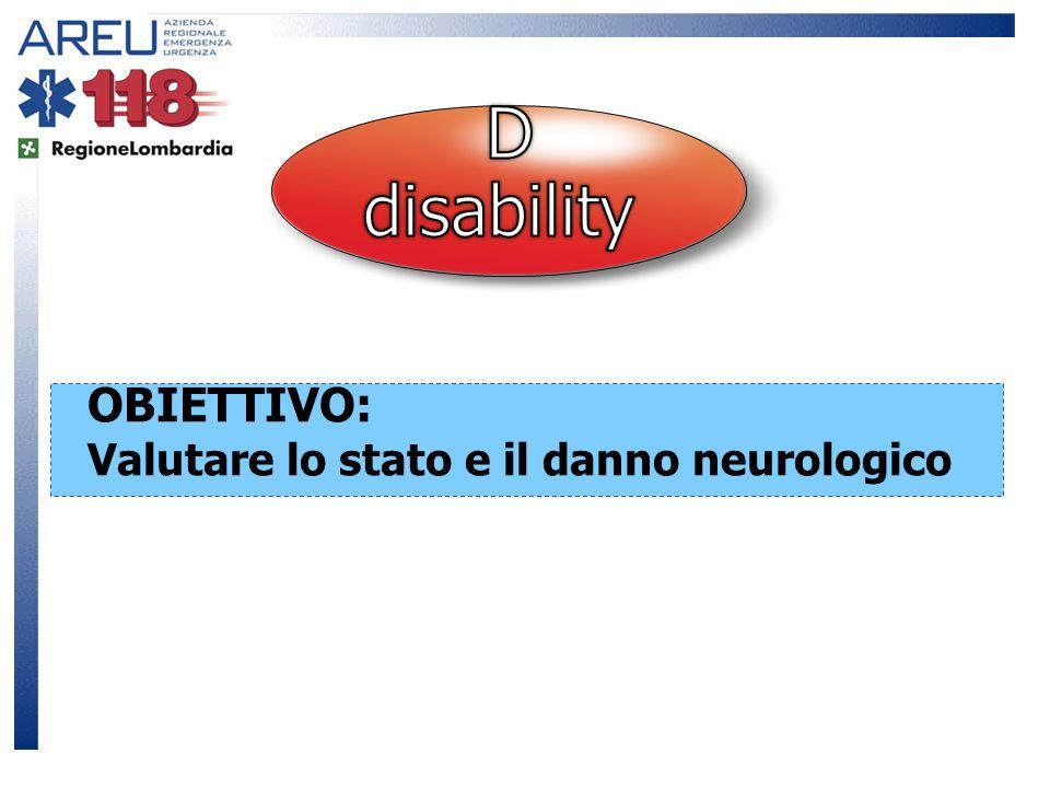OBIETTIVO: Valutare lo stato e il danno neurologico
