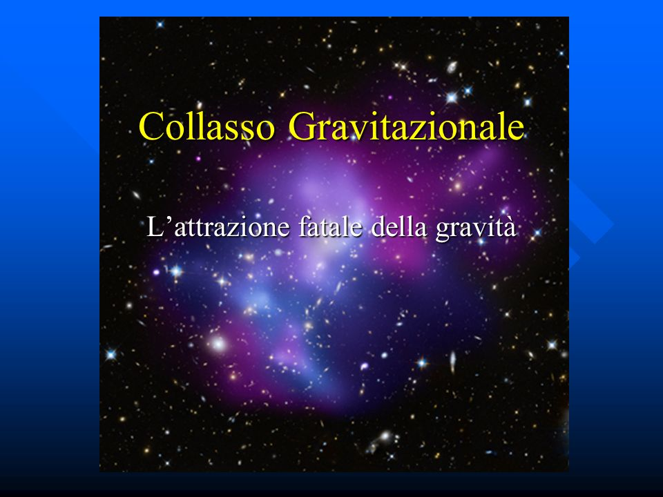 Collasso Gravitazionale Lattrazione fatale della gravità