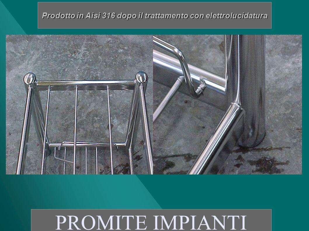 Prodotto in Aisi 316 dopo il trattamento con elettrolucidatura PROMITE IMPIANTI