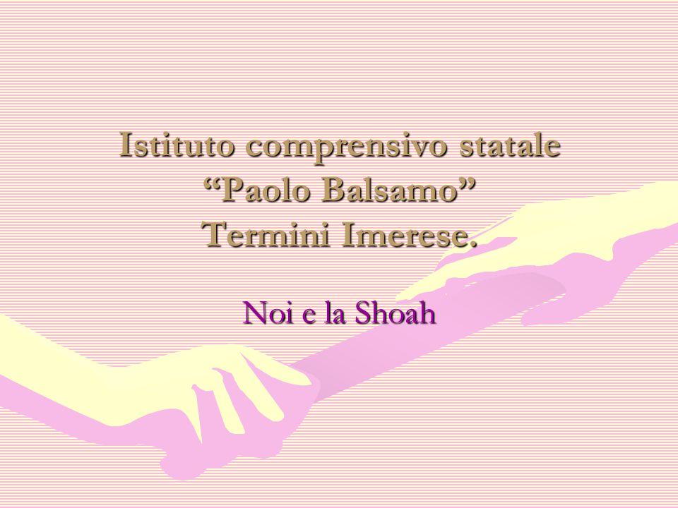 Istituto comprensivo statale Paolo Balsamo Termini Imerese. Noi e la Shoah