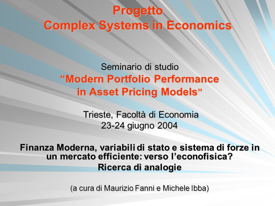 Progetto Complex Systems in Economics Seminario di studio Modern Portfolio Performance in Asset Pricing Models in Asset Pricing Models Trieste, Facolt