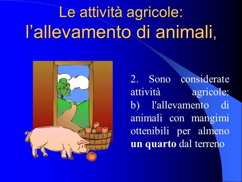 Le attività agricole: la coltivazione e la silvicoltura ………..2.