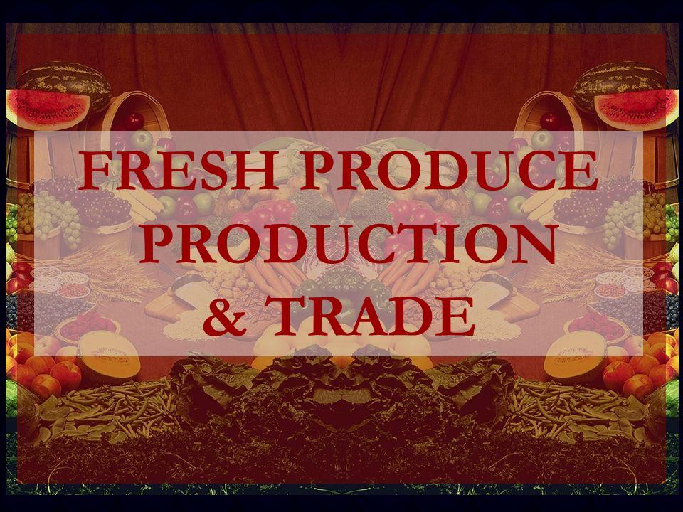 FRESH PRODUCE PRODUCTION & TRADE