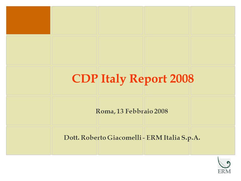 Roma, 13 Febbraio 2008 Dott. Roberto Giacomelli - ERM Italia S.p.A. CDP Italy Report 2008
