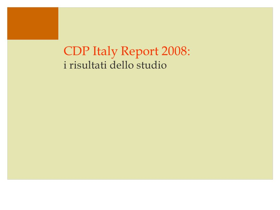 Delivering sustainable solutions in a more competitive world Le società coinvolte Tutti i principali settori delleconomia italiana sono stati interessati Il questionario del CDP6 è stato inviato a: 40 società italiane presenti nellindice S&P/MIB 8 delle quali appartengono anche al Global 500