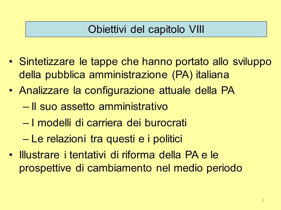 2 Obiettivi del capitolo VIII Sintetizzare le tappe che hanno portato allo sviluppo della pubblica amministrazione (PA) italiana Analizzare la configu