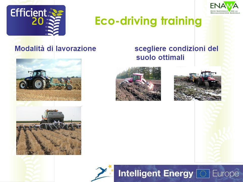 Eco-driving training Modalità di lavorazione scegliere condizioni del suolo ottimali