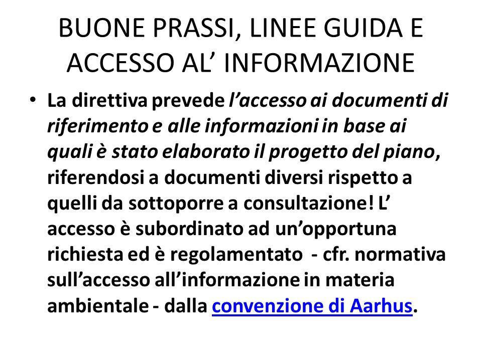 BUONE PRASSI, LINEE GUIDA E ACCESSO AL INFORMAZIONE La direttiva prevede laccesso ai documenti di riferimento e alle informazioni in base ai quali è s