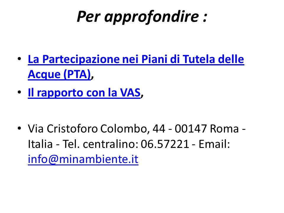 Per approfondire : La Partecipazione nei Piani di Tutela delle Acque (PTA), La Partecipazione nei Piani di Tutela delle Acque (PTA) Il rapporto con la
