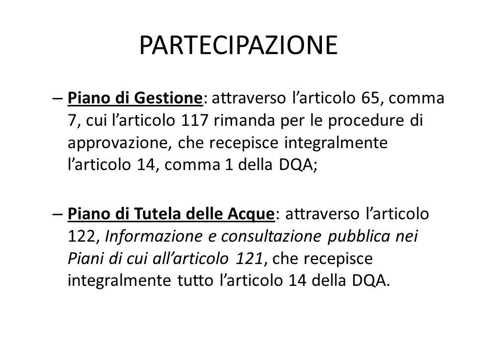 PARTECIPAZIONE – Piano di Gestione: attraverso larticolo 65, comma 7, cui larticolo 117 rimanda per le procedure di approvazione, che recepisce integr