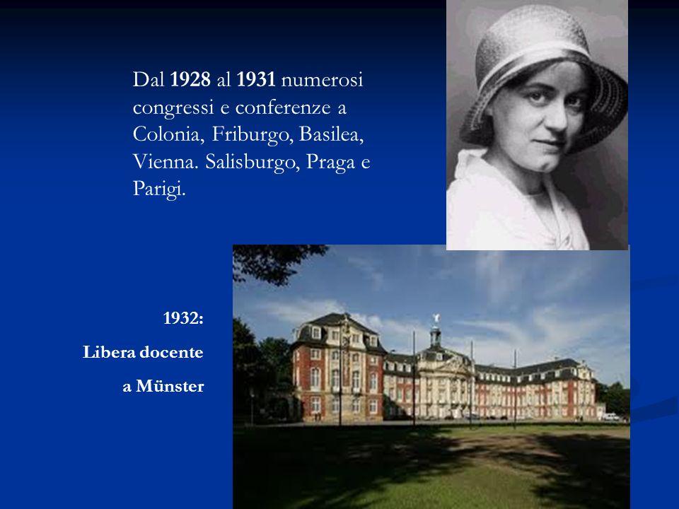 Dal 1928 al 1931 numerosi congressi e conferenze a Colonia, Friburgo, Basilea, Vienna.