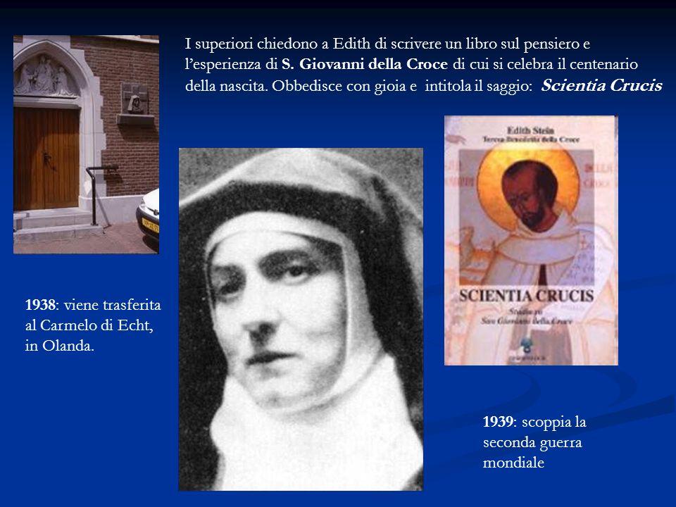 1938: viene trasferita al Carmelo di Echt, in Olanda.