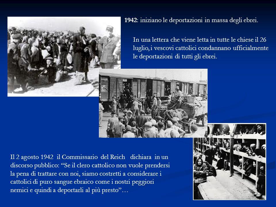 1942: iniziano le deportazioni in massa degli ebrei. In una lettera che viene letta in tutte le chiese il 26 luglio, i vescovi cattolici condannano uf