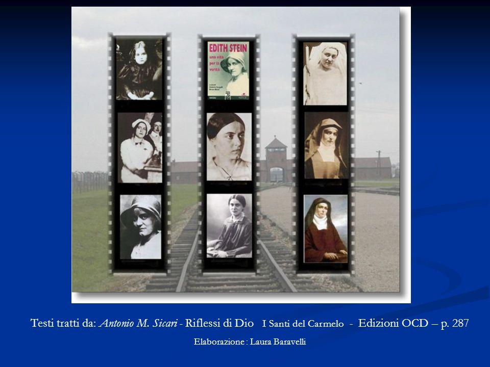 Testi tratti da: Antonio M. Sicari - Riflessi di Dio I Santi del Carmelo - Edizioni OCD – p. 287 Elaborazione : Laura Baravelli