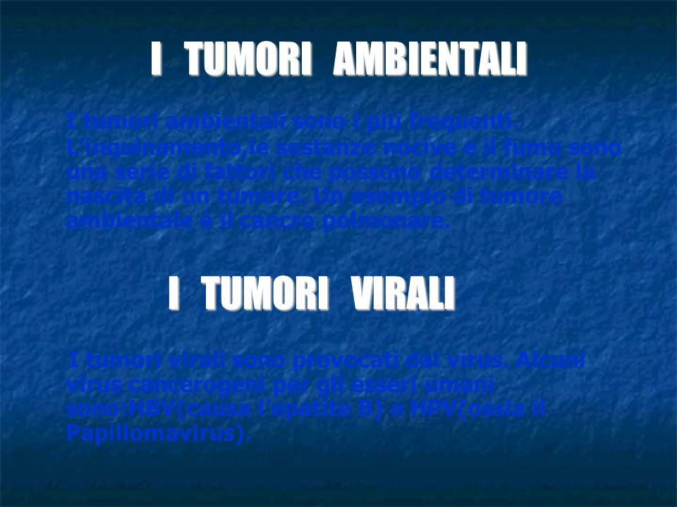 I TUMORI AMBIENTALI I tumori ambientali sono i più frequenti.
