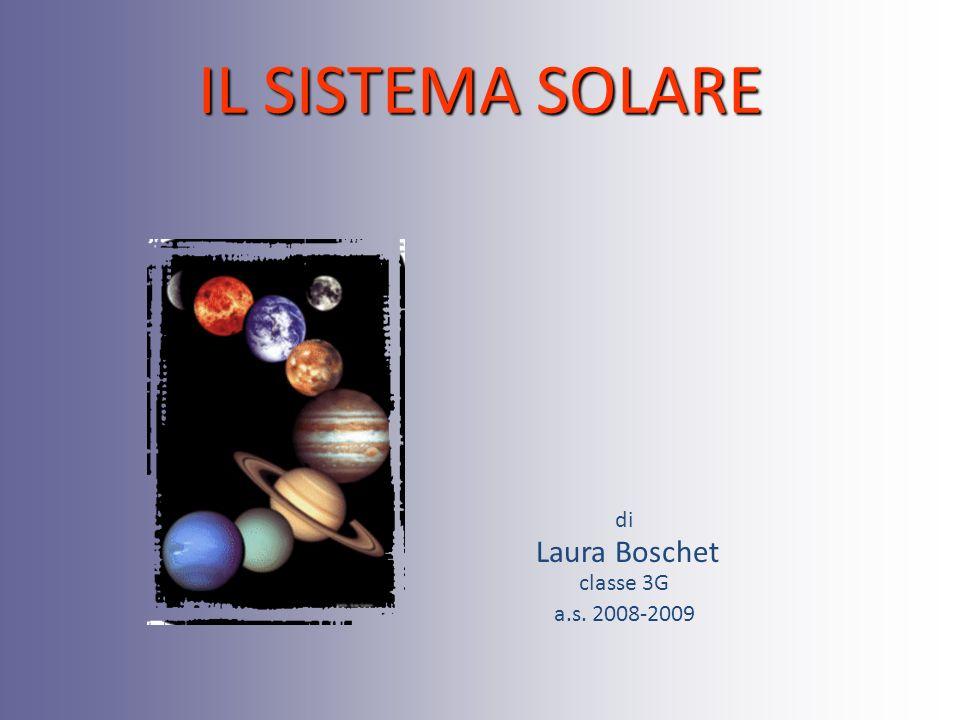 IL SISTEMA SOLARE di Laura Boschet classe 3G a.s. 2008-2009