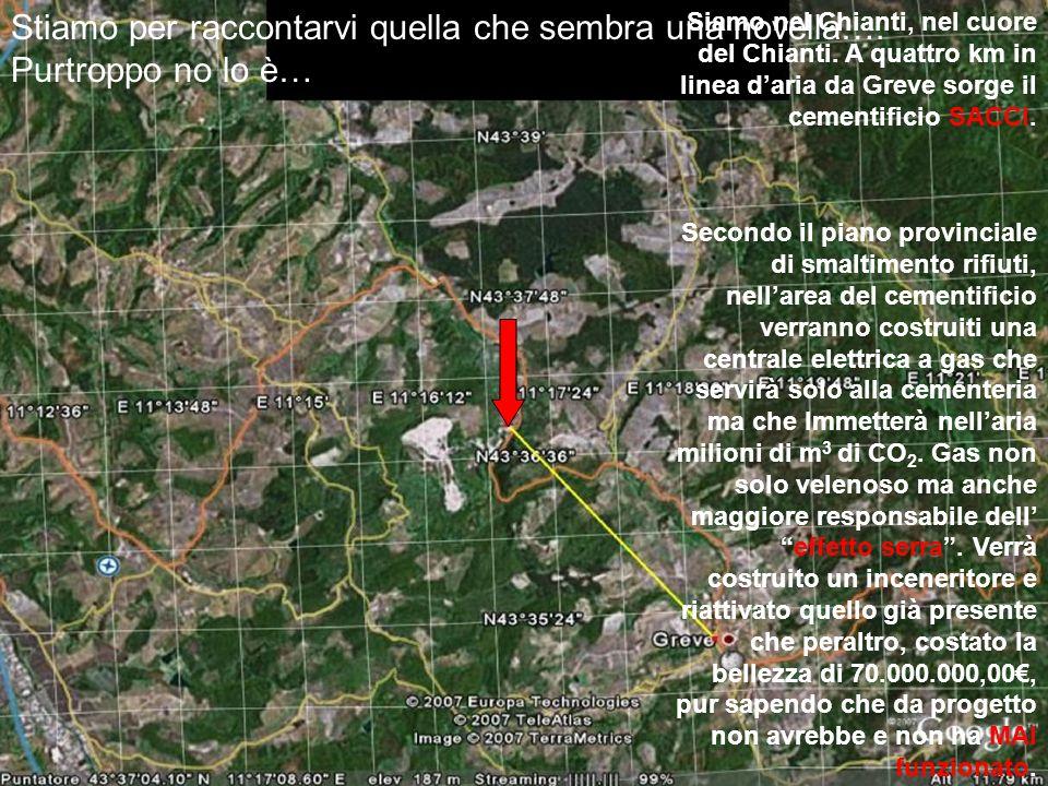Siamo nel Chianti, nel cuore del Chianti. A quattro km in linea daria da Greve sorge il cementificio SACCI. Secondo il piano provinciale di smaltiment
