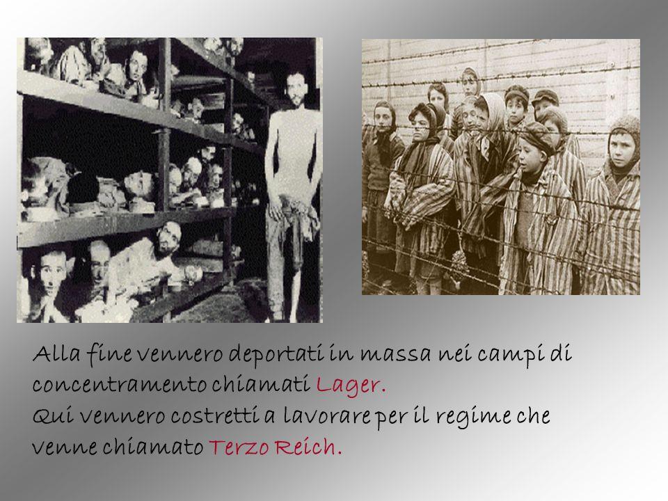 Alla fine vennero deportati in massa nei campi di concentramento chiamati Lager. Qui vennero costretti a lavorare per il regime che venne chiamato Ter