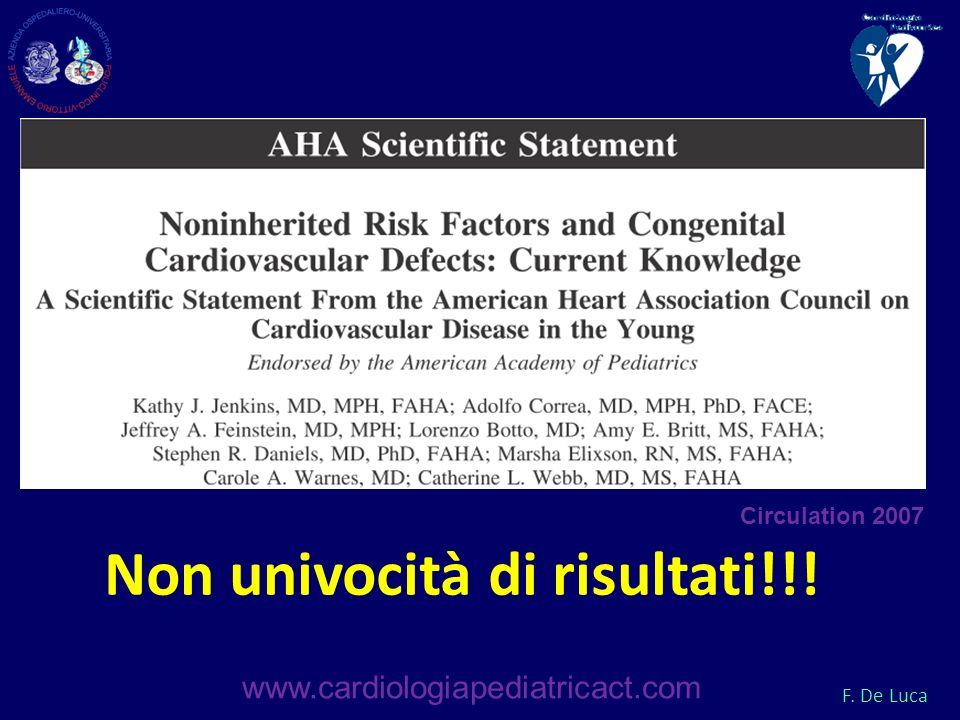 F. De Luca Non univocità di risultati!!! www.cardiologiapediatricact.com Circulation 2007