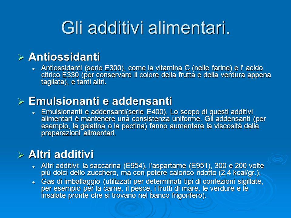 Gli additivi alimentari. Antiossidanti Antiossidanti Antiossidanti (serie E300), come la vitamina C (nelle farine) e l acido citrico E330 (per conserv