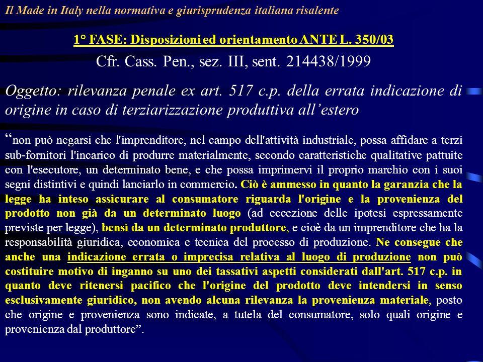 Il Made in Italy nella normativa e giurisprudenza italiana risalente 1° FASE: Disposizioni ed orientamento ANTE L.