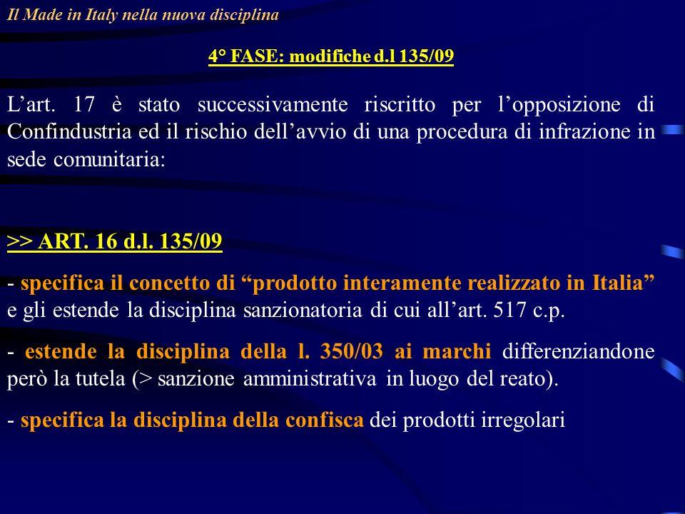 Il Made in Italy nella nuova disciplina 4° FASE: modifiche d.l 135/09 Lart. 17 è stato successivamente riscritto per lopposizione di Confindustria ed
