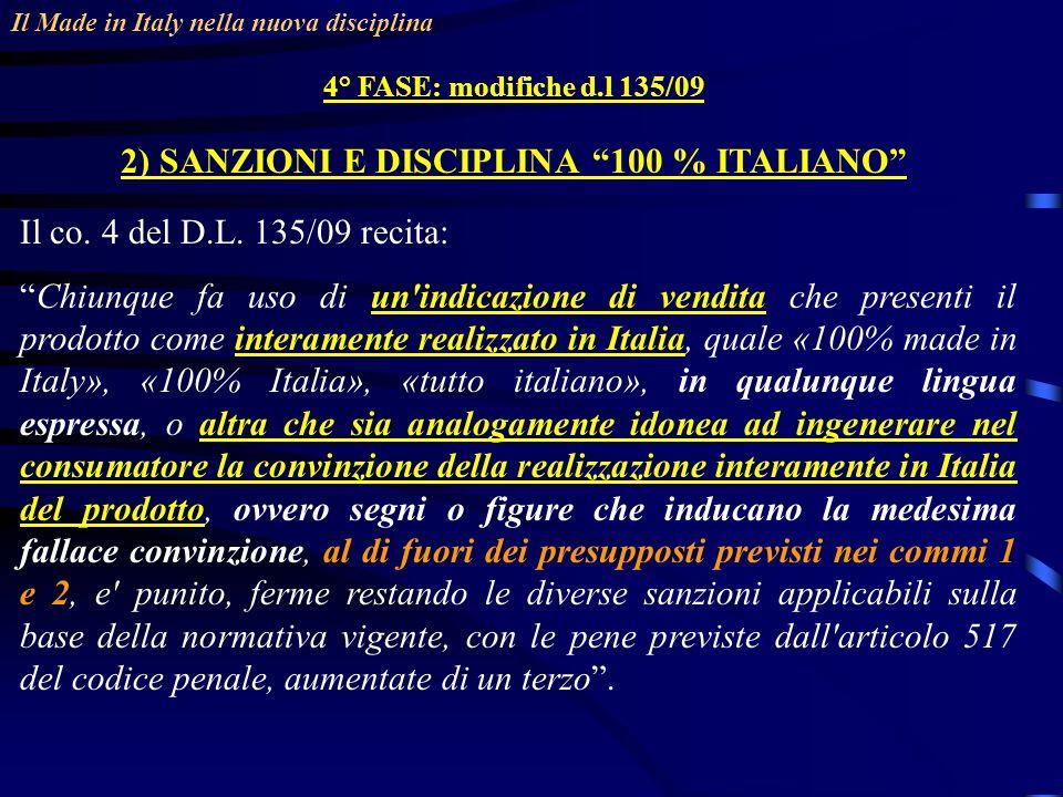 Il Made in Italy nella nuova disciplina 4° FASE: modifiche d.l 135/09 2) SANZIONI E DISCIPLINA 100 % ITALIANO Il co.