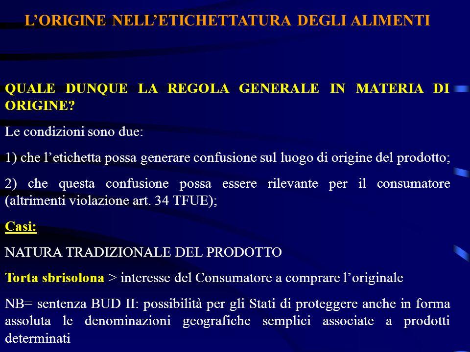 LORIGINE NELLETICHETTATURA DEGLI ALIMENTI QUALE DUNQUE LA REGOLA GENERALE IN MATERIA DI ORIGINE.