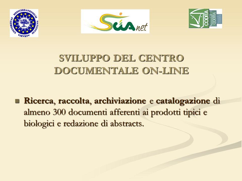 SVILUPPO DEL CENTRO DOCUMENTALE ON-LINE Ricerca, raccolta, archiviazione e catalogazione di almeno 300 documenti afferenti ai prodotti tipici e biolog