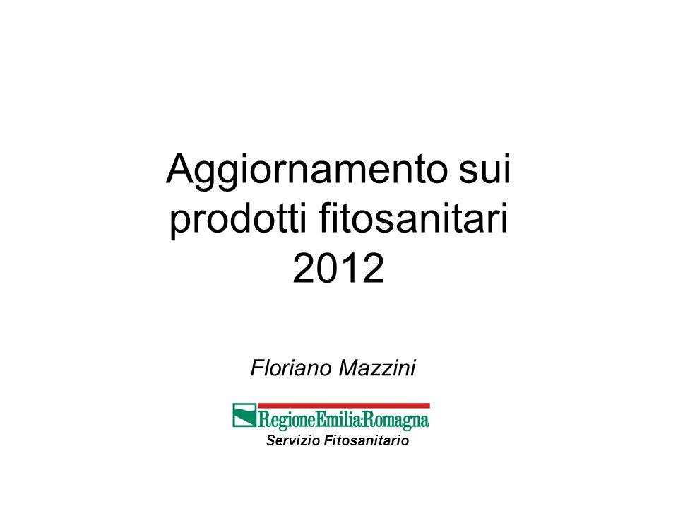 Aggiornamento sui prodotti fitosanitari 2012 Servizio Fitosanitario Floriano Mazzini