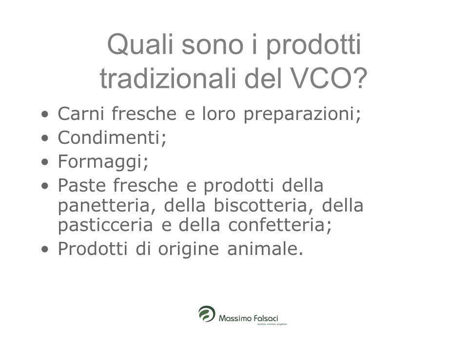 Quali sono i prodotti tradizionali del VCO? Carni fresche e loro preparazioni; Condimenti; Formaggi; Paste fresche e prodotti della panetteria, della