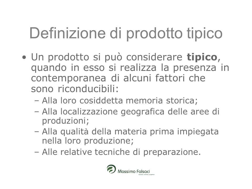 Definizione di prodotto tipico Un prodotto si può considerare tipico, quando in esso si realizza la presenza in contemporanea di alcuni fattori che so