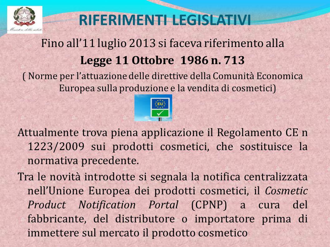 RIFERIMENTI LEGISLATIVI Fino all11 luglio 2013 si faceva riferimento alla Legge 11 Ottobre 1986 n. 713 ( Norme per lattuazione delle direttive della C
