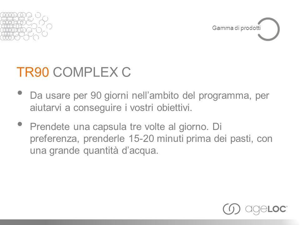 TR90 COMPLEX C Da usare per 90 giorni nellambito del programma, per aiutarvi a conseguire i vostri obiettivi. Prendete una capsula tre volte al giorno