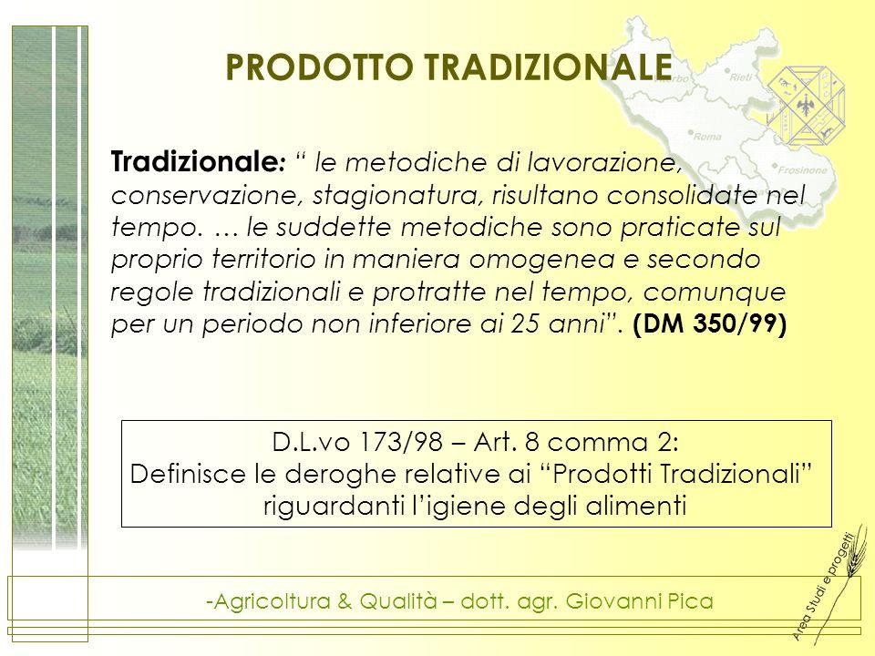 Area Studi e progetti -Agricoltura & Qualità – dott. agr. Giovanni Pica Tradizionale : le metodiche di lavorazione, conservazione, stagionatura, risul