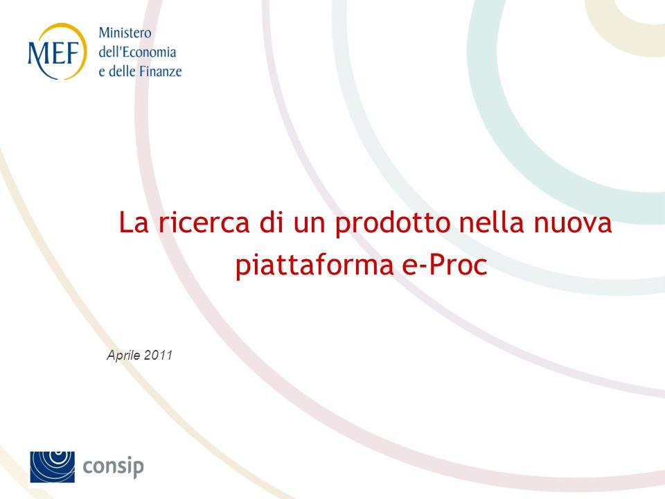 La ricerca di un prodotto nella nuova piattaforma e-Proc Aprile 2011