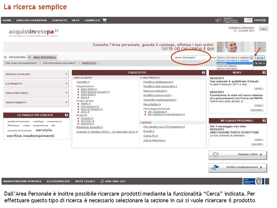 La ricerca semplice DallArea Personale è inoltre possibile ricercare prodotti mediante la funzionalità Cerca indicata.
