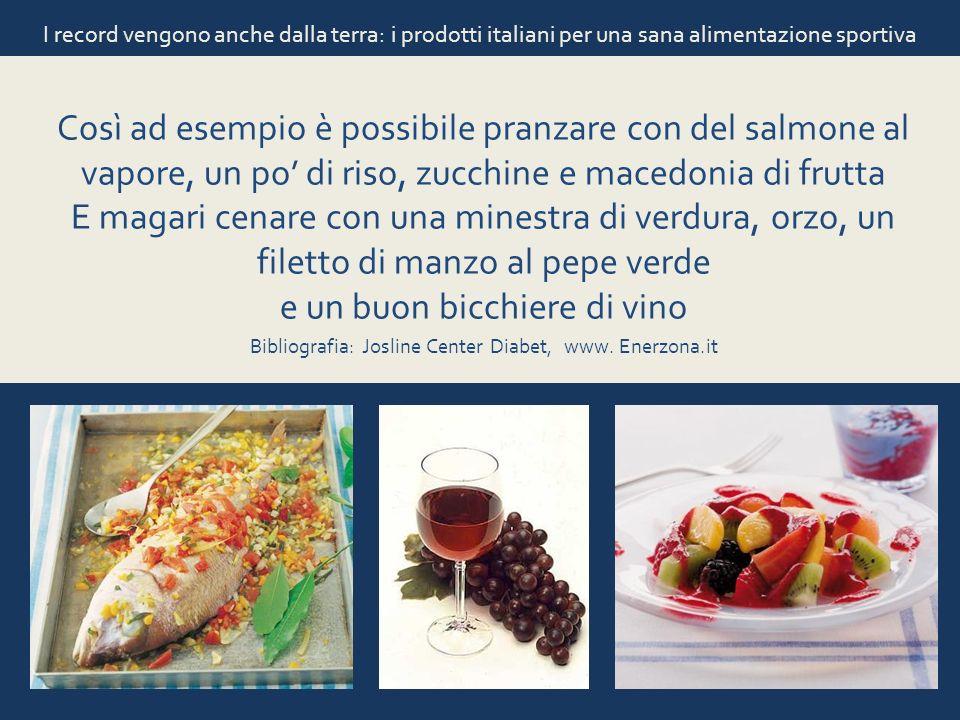 I record vengono anche dalla terra: i prodotti italiani per una sana alimentazione sportiva Così ad esempio è possibile pranzare con del salmone al va