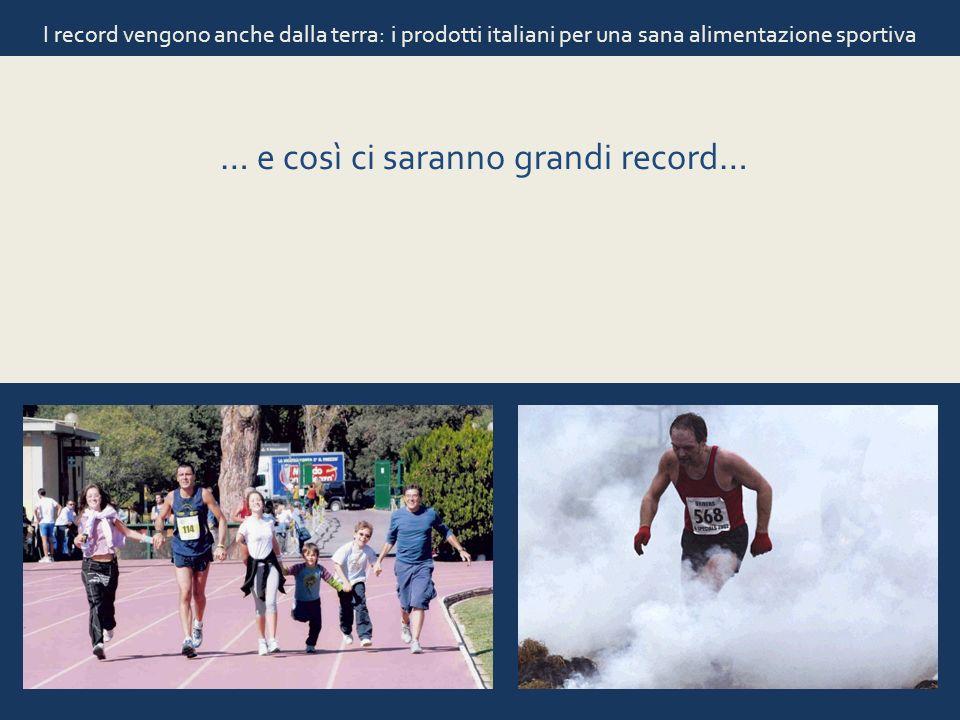 I record vengono anche dalla terra: i prodotti italiani per una sana alimentazione sportiva … e così ci saranno grandi record…